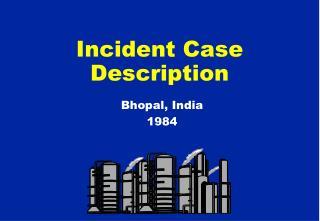 Incident Case Description
