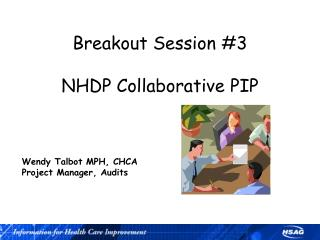 Breakout Session #3  NHDP Collaborative PIP