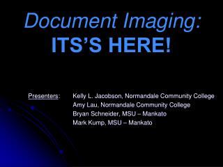 Document Imaging: ITS'S HERE!