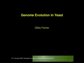 Genome Evolution in Yeast