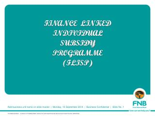 FINANCE  LINKED  INDIVIDUAL SUBSIDY PROGRAMME (FLISP)