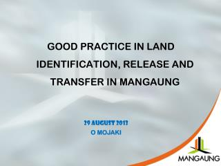 GOOD PRACTICE IN LAND IDENTIFICATION, RELEASE AND TRANSFER IN MANGAUNG