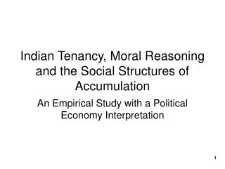 Indian Tenancy, Moral Reasoning and the Social Structures of Accumulation