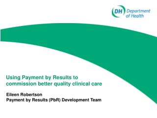 Using Payment by Results to commission better quality clinical care