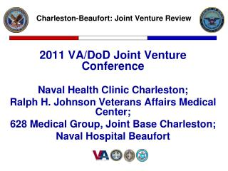 2011 VA/DoD Joint Venture Conference Naval Health Clinic Charleston;