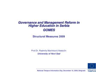 Governance and Management Reform in Higher Education in Serbia GOMES Structural Measures 2009