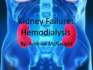 Kidney Failure: Hemodialysis