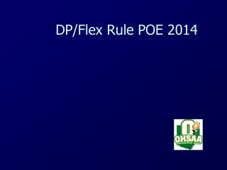 DP/Flex Rule POE 2014
