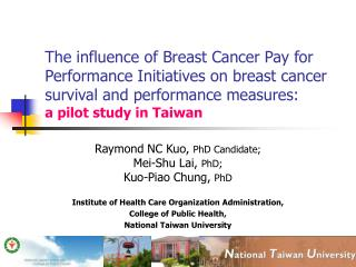 Raymond NC Kuo,  PhD Candidate; Mei-Shu Lai,  PhD; Kuo-Piao Chung,  PhD