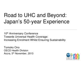 Road to UHC and Beyond:  Japan ' s 50-year Experience