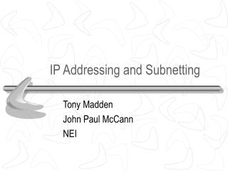 IP Addressing and Subnetting