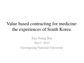 Value based contracting for medicine: the experiences of South Korea