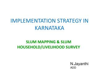 IMPLEMENTATION STRATEGY IN KARNATAKA