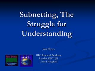 Subnetting, The Struggle for Understanding