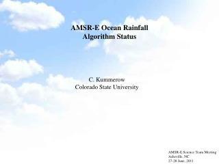 AMSR-E Ocean Rainfall Algorithm Status