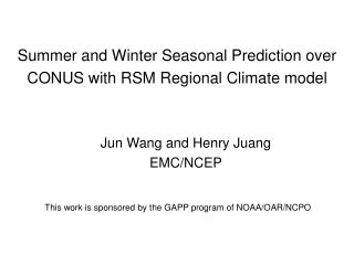 Summer and Winter Seasonal Prediction over CONUS with RSM Regional Climate model