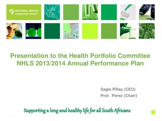 Presentation to the Health Portfolio Committee NHLS 2013/2014 Annual Performance Plan
