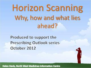 Horizon Scanning Why, how and what lies ahead?