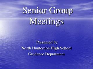 Senior Group Meetings