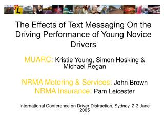 The Effects of Text Messaging On the Driving Performance of Young Novice Drivers