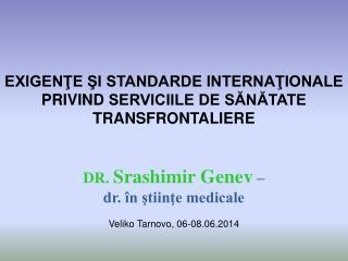 EXIGENŢE ŞI STANDARDE INTERNAŢIONALE  PRIVIND  SERVICIILE DE SĂNĂTATE TRANSFRONTALIERE