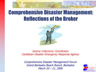 Comprehensive Disaster Management: Reflections of the Broker