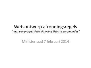 """Wetsontwerp afrondingsregels """"naar een progressieve uitdoving kleinste euromuntjes"""""""