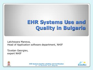 EHR  S ystems  U se and  Q uality in Bulgaria