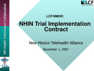 LCF/NMHIC NHIN Trial Implementation Contract          New Mexico Telehealth Alliance