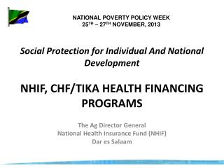 Social Protection for Individual And National Development NHIF, CHF/TIKA HEALTH FINANCING PROGRAMS