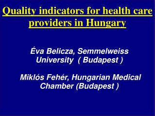 Quality indicators for health care providers in Hungary