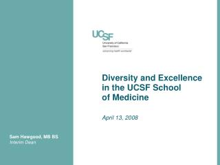 Diversity and Excellence in the UCSF School  of Medicine