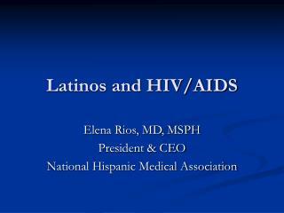 Latinos and HIV/AIDS