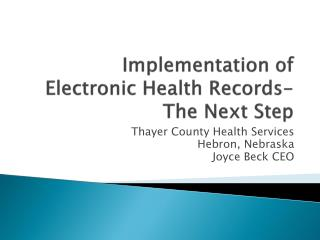 Implementation of Electronic Health Records-The Next Step