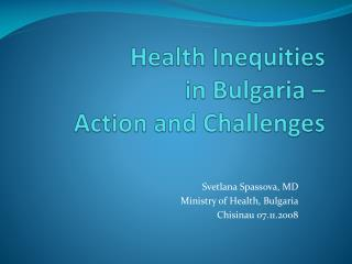 Health Inequities  in Bulgaria � Action and Challenges