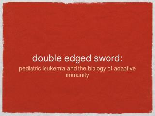 double edged sword: