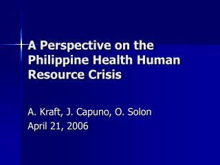 A Perspective on the  Philippine Health Human Resource Crisis