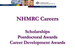 NHMRC Careers Scholarships Postdoctoral Awards Career Development Awards
