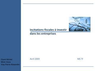 Incitations fiscales � investir dans les entreprises