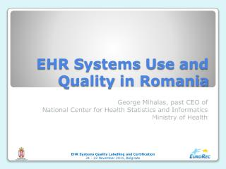 EHR  S ystems  U se and  Q uality in Romania