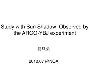 Study with  Sun Shadow  Observed by  the  ARGO -YBJ experiment