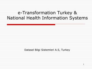 e-Transformation Turkey &  National Health Information Systems
