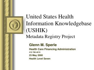 United States Health Information Knowledgebase (USHIK) Metadata Registry Project