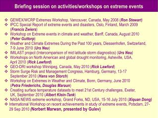 GEWEX/WCRP Extremes Workshop, Vancouver, Canada, May 2008 ( Ron Stewart )