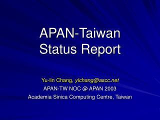 APAN-Taiwan Status Report