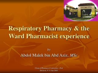 Respiratory Pharmacy & the Ward Pharmacist experience