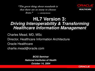 HL7 Version 3: Driving Interoperability & Transforming Healthcare Information Management