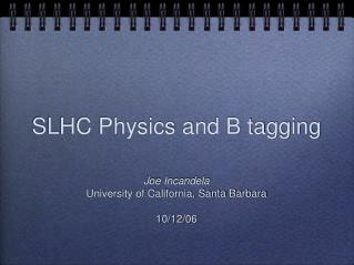 SLHC Physics and B tagging