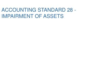 ACCOUNTING STANDARD 28 - IMPAIRMENT OF ASSETS