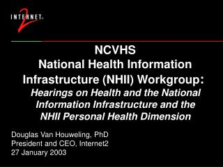 Douglas Van Houweling, PhD President and CEO, Internet2 27 January 2003